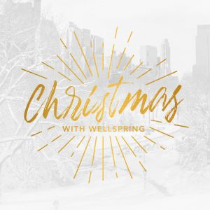 Christmas with Wellspring